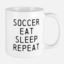 Soccer Eat Sleep Repeat Mugs