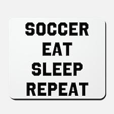 Soccer Eat Sleep Repeat Mousepad