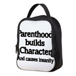 Parenthood builds Character and causes insanity Ne
