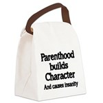 Parenthood builds Character and causes insanity Ca
