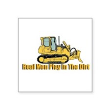 Real Men Play In The Dirt Sticker