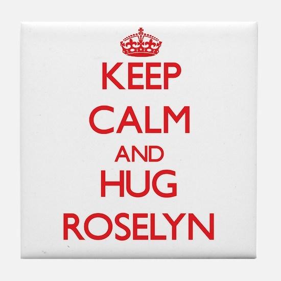 Keep Calm and Hug Roselyn Tile Coaster