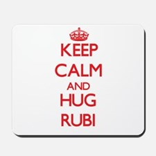 Keep Calm and Hug Rubi Mousepad