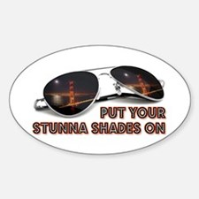 Put Your Stunna Shades On Oval Decal