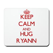 Keep Calm and Hug Ryann Mousepad
