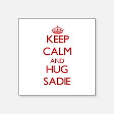 Keep Calm and Hug Sadie Sticker
