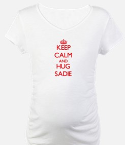 Keep Calm and Hug Sadie Shirt