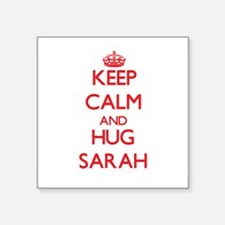 Keep Calm and Hug Sarah Sticker
