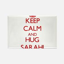 Keep Calm and Hug Sarahi Magnets