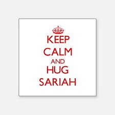Keep Calm and Hug Sariah Sticker