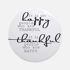 Thankful People Are Happy Ornament (Round)