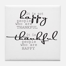 Thankful People Are Happy Tile Coaster