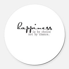 Happiness is by choice not by chance Round Car Mag