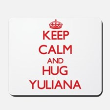 Keep Calm and Hug Yuliana Mousepad