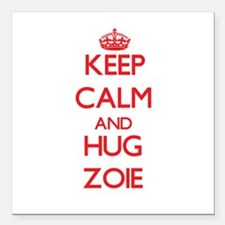 "Keep Calm and Hug Zoie Square Car Magnet 3"" x 3"""