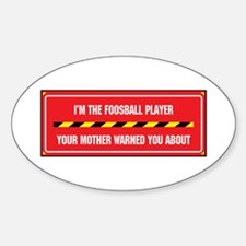 I'm the Foosball Player Oval Decal