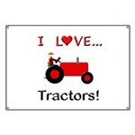 I Love Red Tractors Banner