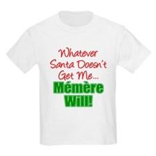 Santa Memere Will T-Shirt