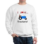 I Love Blue Tractors Sweatshirt