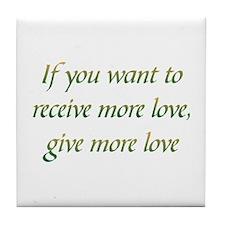 Give More Love Tile Coaster