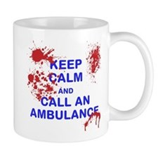 Keep calm and call an ambulance Mugs