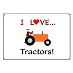 I Love Orange Tractors Banner