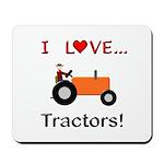 I Love Orange Tractors Mousepad