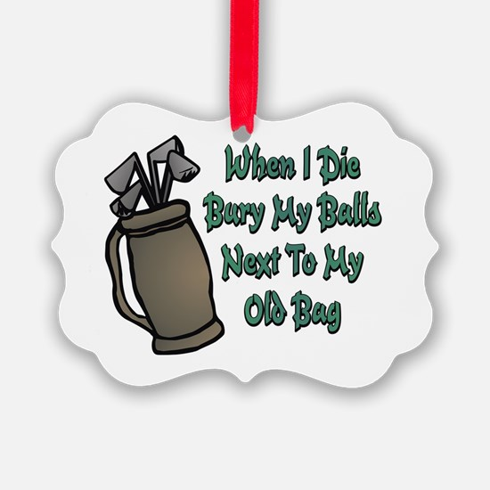 When I Die Ornament