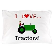 I Love Green Tractors Pillow Case