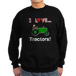 I Love Green Tractors Sweatshirt (dark)