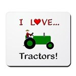 I Love Green Tractors Mousepad