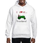 I Love Green Tractors Hooded Sweatshirt