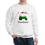 I Love Green Tractors Sweatshirt