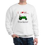 I Love Green Tractors Sweatshirt