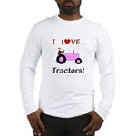 I Love Pink Tractors Long Sleeve T-Shirt