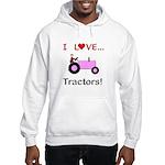 I Love Pink Tractors Hooded Sweatshirt