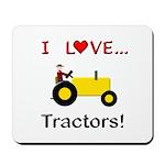 I Love Yellow Tractors Mousepad