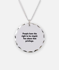 You Abuse That Privilege Necklace
