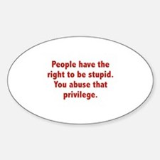 You Abuse That Privilege Decal