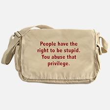 You Abuse That Privilege Messenger Bag