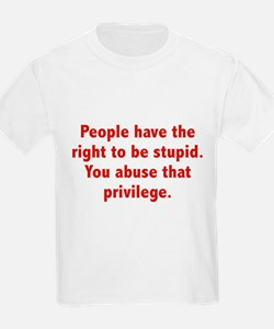 You Abuse That Privilege T-Shirt