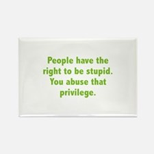 You Abuse That Privilege Rectangle Magnet