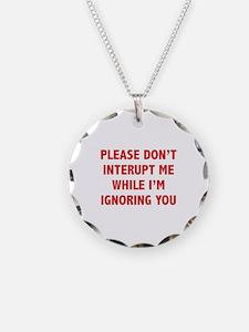 Please Don't Interupt Me Necklace