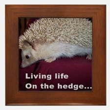 Living on the hedge... Framed Tile