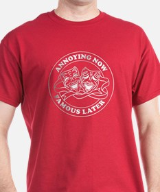 ANNOYING NOW FAMOUS LATER round badge design T-Shirt