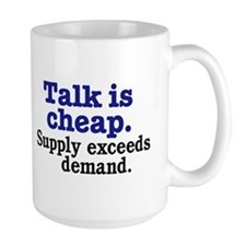 Talk is cheap Mugs