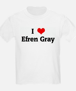 I Love Efren Gray T-Shirt