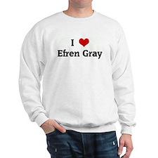 I Love Efren Gray Sweatshirt