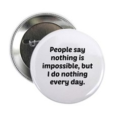 "Nothing Is Impossible 2.25"" Button"