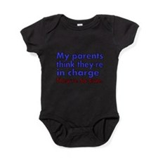 My Parents think theyre in Charge Baby Bodysuit